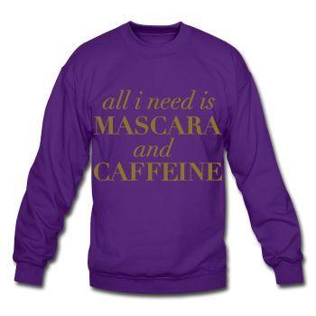 METALLIC GOLD, All I Need Is Mascara And caffeine, Unisex Sweatshirt