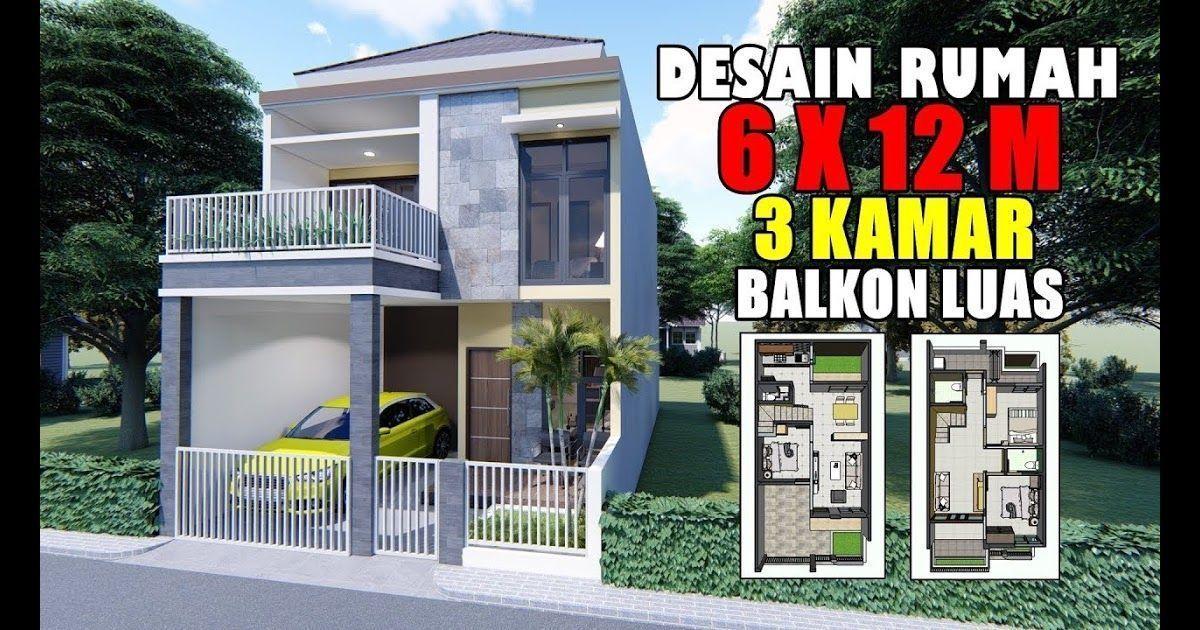 Desain Rumah 6x12 M 2 Lantai 3 Kamar Tidur Dengan Balkon Depan Inspirasi Gambar Denah Rumah Minimalis 2 Desain Rumah Kontemporer Desain Rumah Rumah Kontemporer