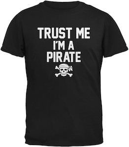 Trust Me I'm A Pirate T-Shirt.