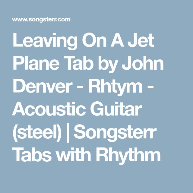 Leaving On A Jet Plane Tab by John Denver - Rhtym - Acoustic Guitar ...