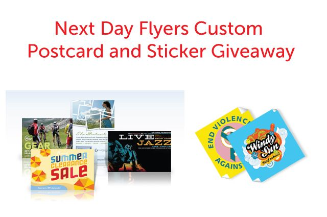 Giveaway next day flyers custom postcards and stickers