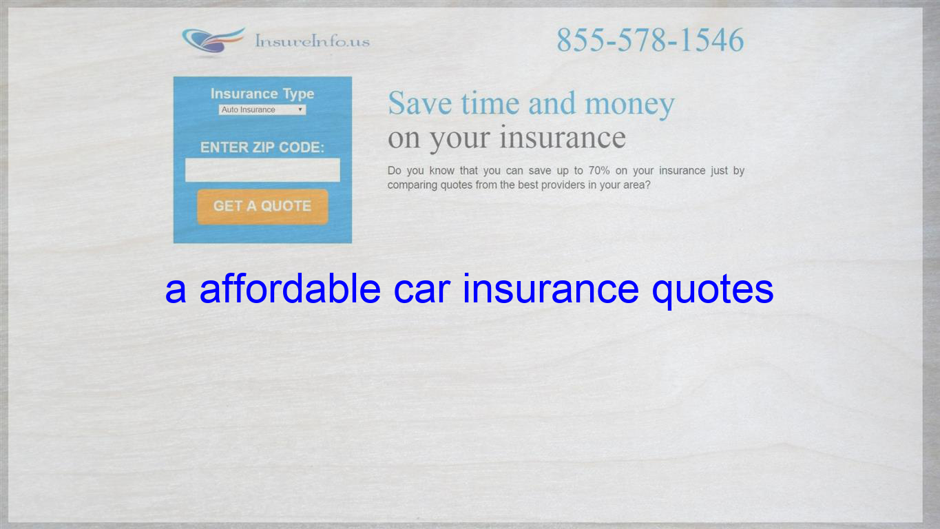 A Affordable Car Insurance Quotes With Images Life Insurance