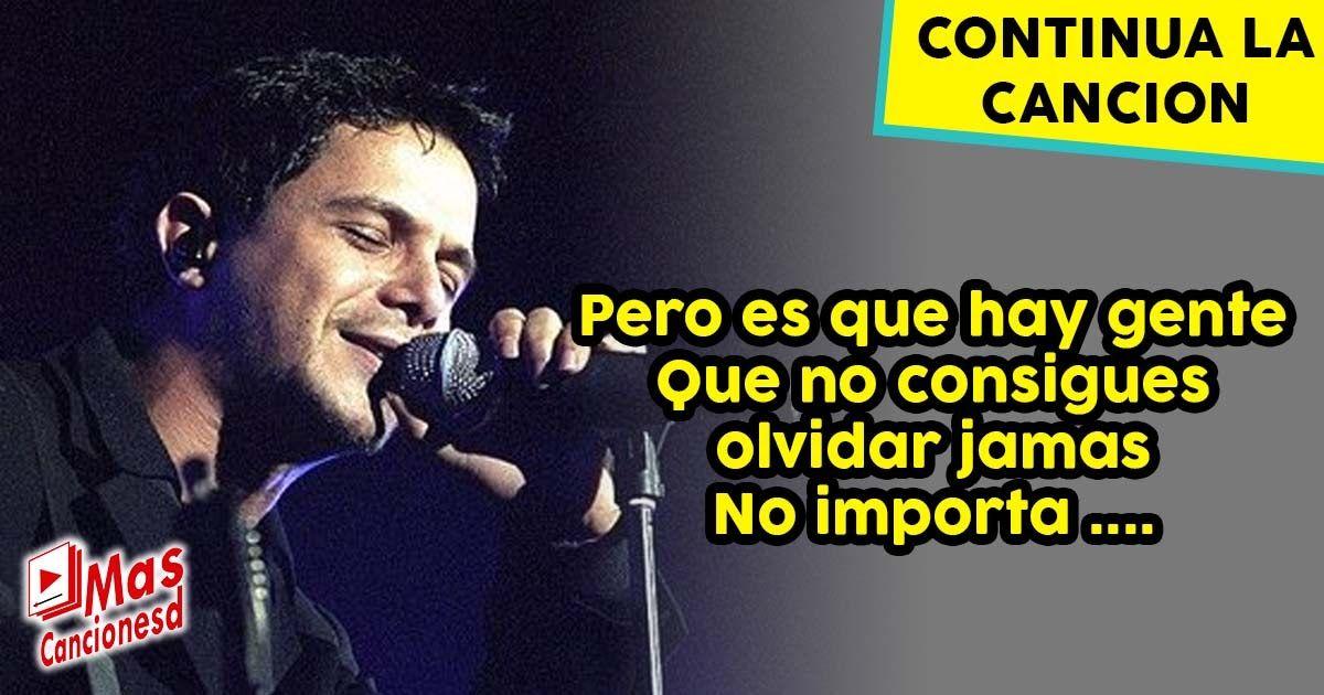 Continua La Cancion De Alejandro Sanz Canciones De Alejandro Sanz Canciones Alejandro