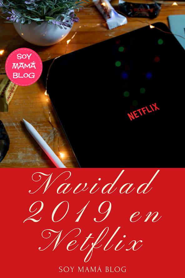 Navidad 2019 en Netflix - Soy Mama Blog