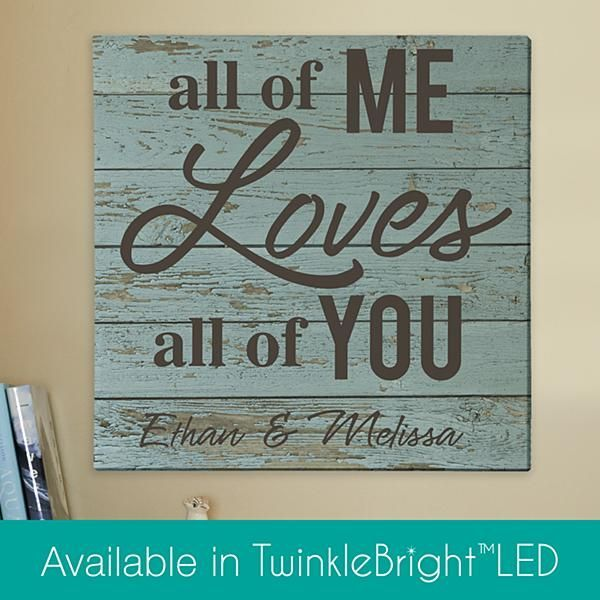 Sentimental Wedding Gift Ideas: All Of Me Loves All Of You Canvas