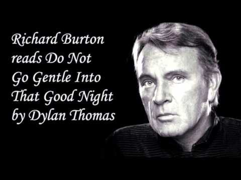 Do Not Go Gentle Into That Goodnight By Dylan Thomas Read By