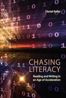 Chasing literacy : reading and writing in an age of acceleration #newbooks