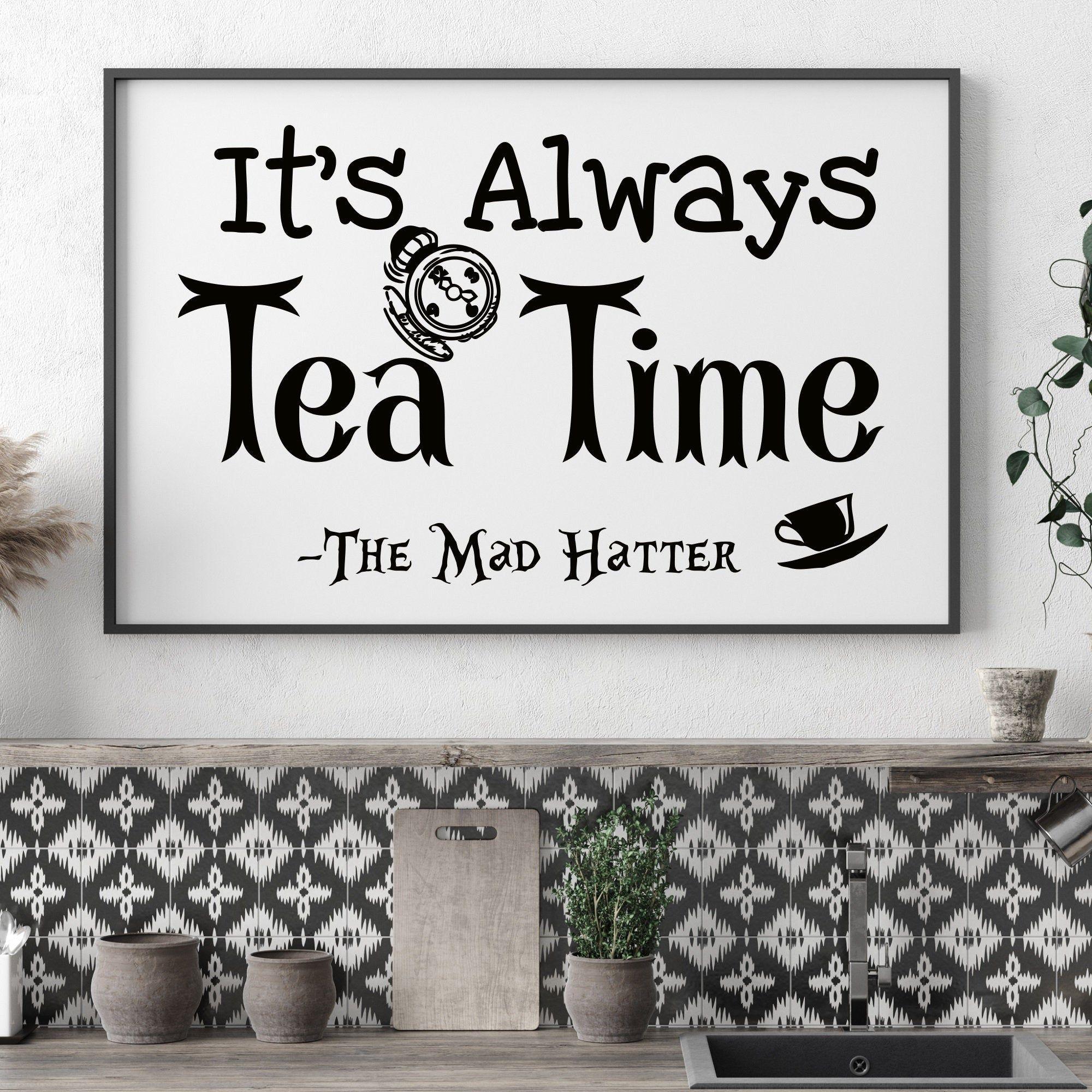 Alice In Wonderland SVG It's Always Tea Time Mad Hatter   Etsy