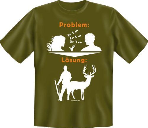 T-Shirt Jäger Problem Lösung Jagd Fun Shirt Geburtstag Geschenk geil  bedruckt | eBay