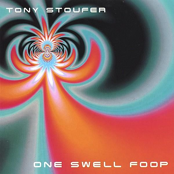 Tony Stoufer - One Swell Foop