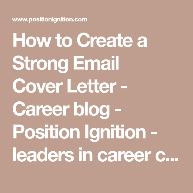 How To Create A Strong Email Cover Letter  Career Blog  Position