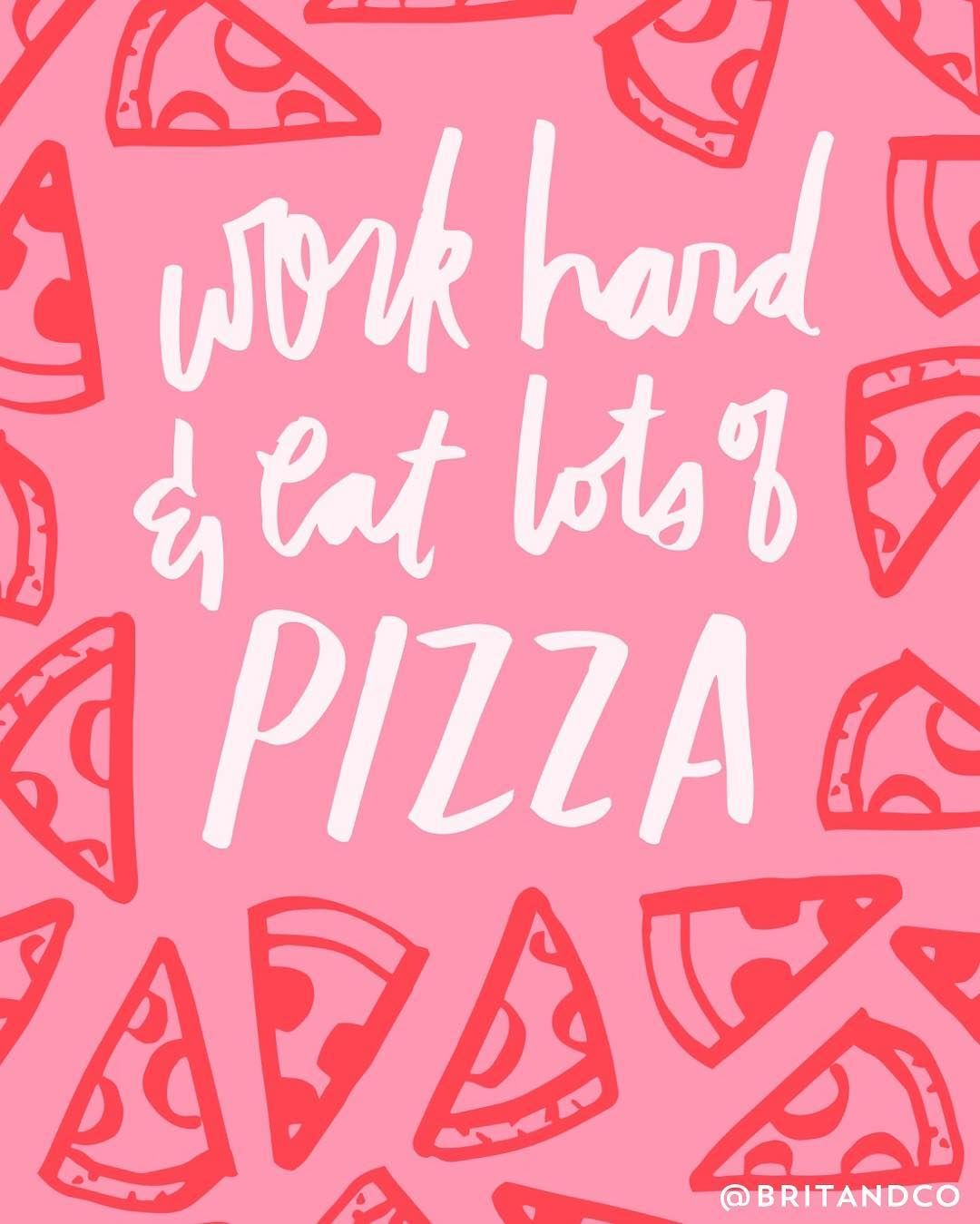 Work hard + eat (and make) lots of pizza. Hd Wallpaper Iphone,
