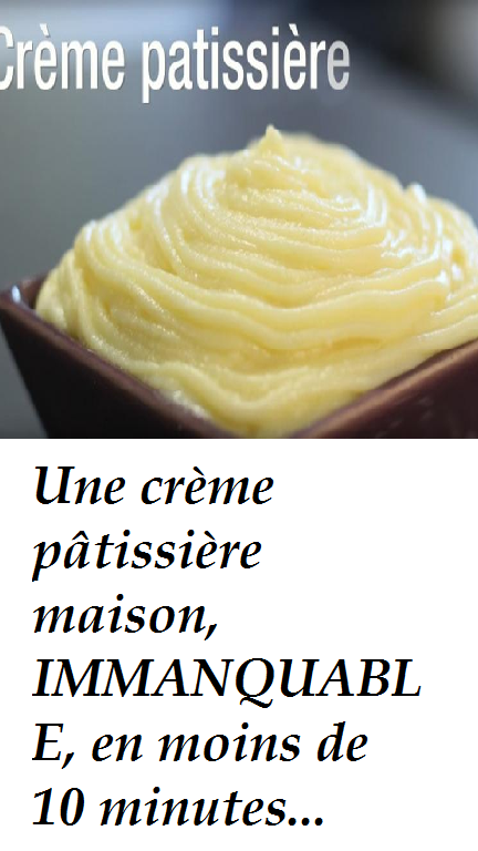 Une crème pâtissière maison, IMMANQUABLE, en moins de 10 minutes... C'est POSSIBLE et c'est FACILE!