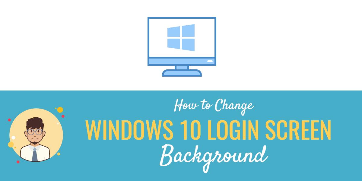 How To Change Windows 10 Login Screen Background Windows 10 Windows 10 Things