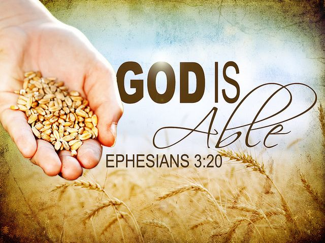 """God is """"able to do exceeding abundantly above all that we ask or think"""" (Ephesians 3:20). What do you need for Him to do in your life today?"""