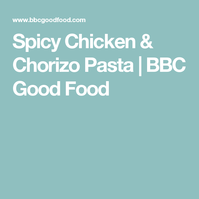 Spicy chicken chorizo pasta bbc good food general pinterest spicy chicken chorizo pasta bbc good food forumfinder Image collections