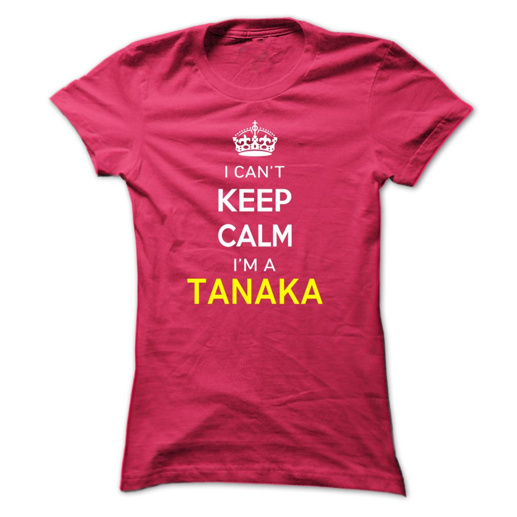 [Love Tshirt name list] I Cant Keep Calm Im A TANAKA  Discount Hot  Hi TANAKA you should not keep calm as you are a TANAKA for obvious reasons. Get your T-shirt today and let the world know it.  Tshirt Guys Lady Hodie  SHARE and Get Discount Today Order now before we SELL OUT  Camping field tshirt i cant keep calm im im a tanaka keep calm im tanaka