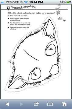 Possum Magic mask template found at http://www.scool.scholastic.com.au/schoolzone/toolkit/Possum_Magic_Party_Notes%2008.pdf