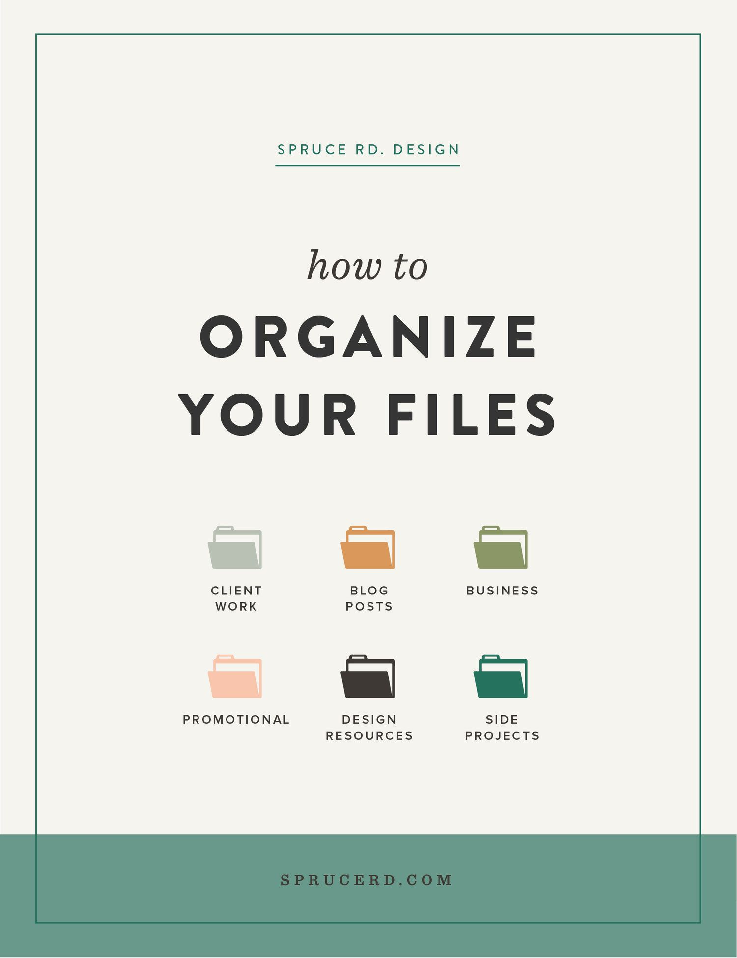 How To Organize Your Files Spruce Rd Digital Organization Folder Organization Organization