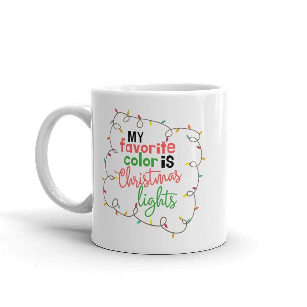 Excited To Share This Item From My Etsy Shop My Favorite Color Is Christmas Lights Mug Christmas Lights Christmas Mugs Coworkers Christmas Christmas Humor