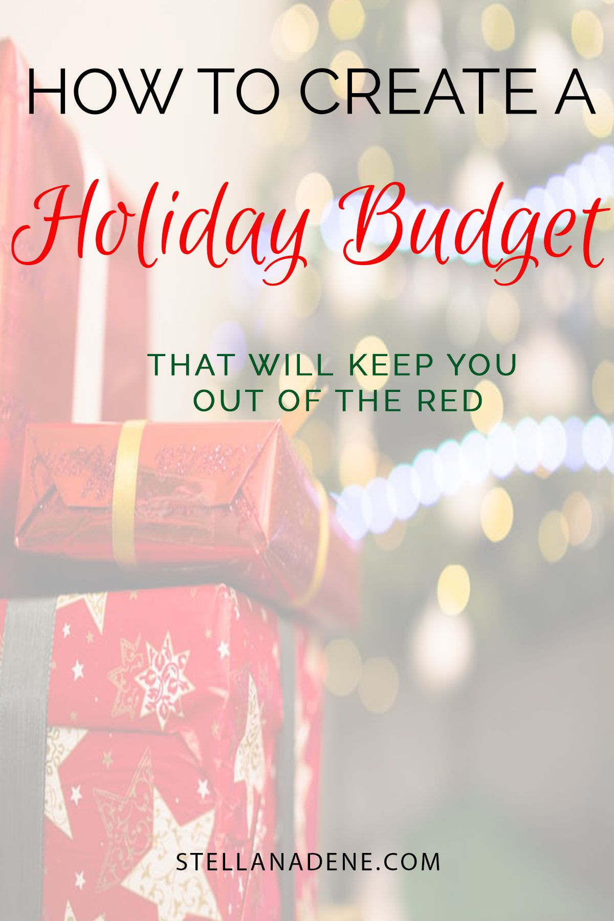 how to create a holiday budget that will keep you out of the red