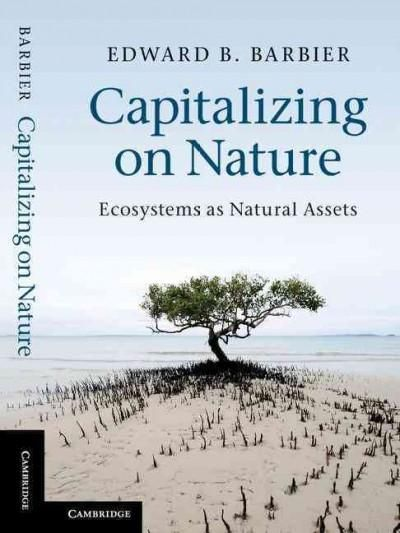 Capitalizing on Nature: Ecosystems As Assets