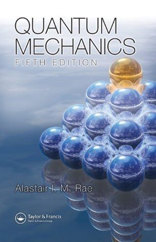 Quantum Physics A Beginners Guide By Alastair I M Rae Http Www Bookscrolling Com The Best Books To Le Physics Books Physics And Mathematics Quantum Mechanics