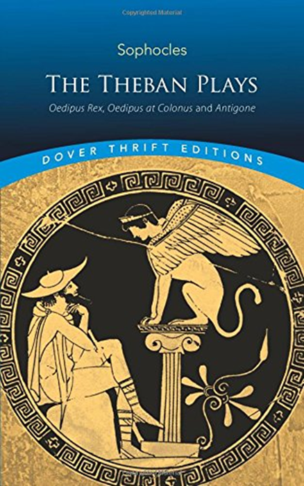 The Theban Plays Oedipus Rex Oedipus At Colonus And Antigone Dover Thrift Editions By Sophocles Dover Publications Antigone Sophocles Paperbacks