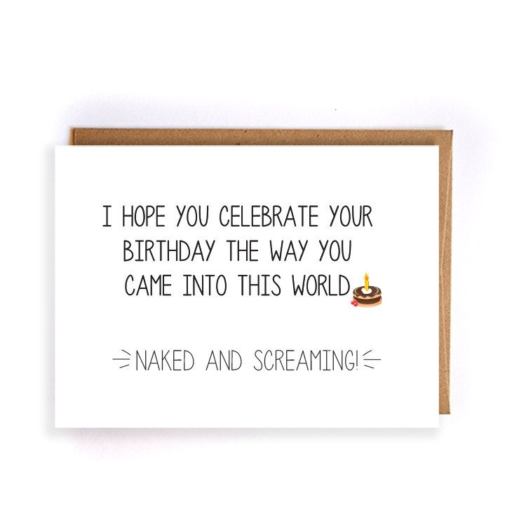"""funny birthday card for husband """"I hope you celebrate your birthday the way you came into this world"""" handmade cards, sarcastic cards GC137 by NirvanaDesignsGifts on Etsy"""