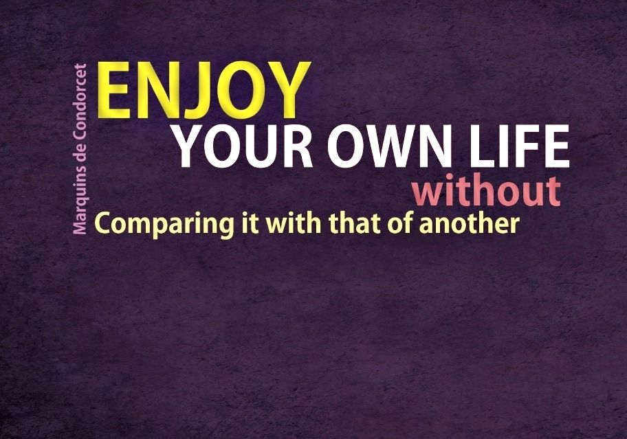 Enjoy your life and forget comparisons! #Success