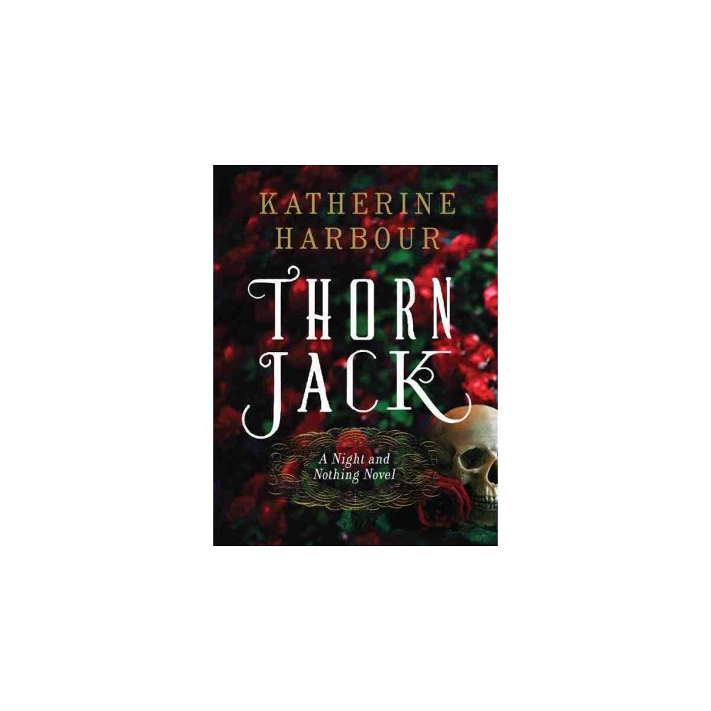 Thorn Jack ( Night and Nothing) (Hardcover)