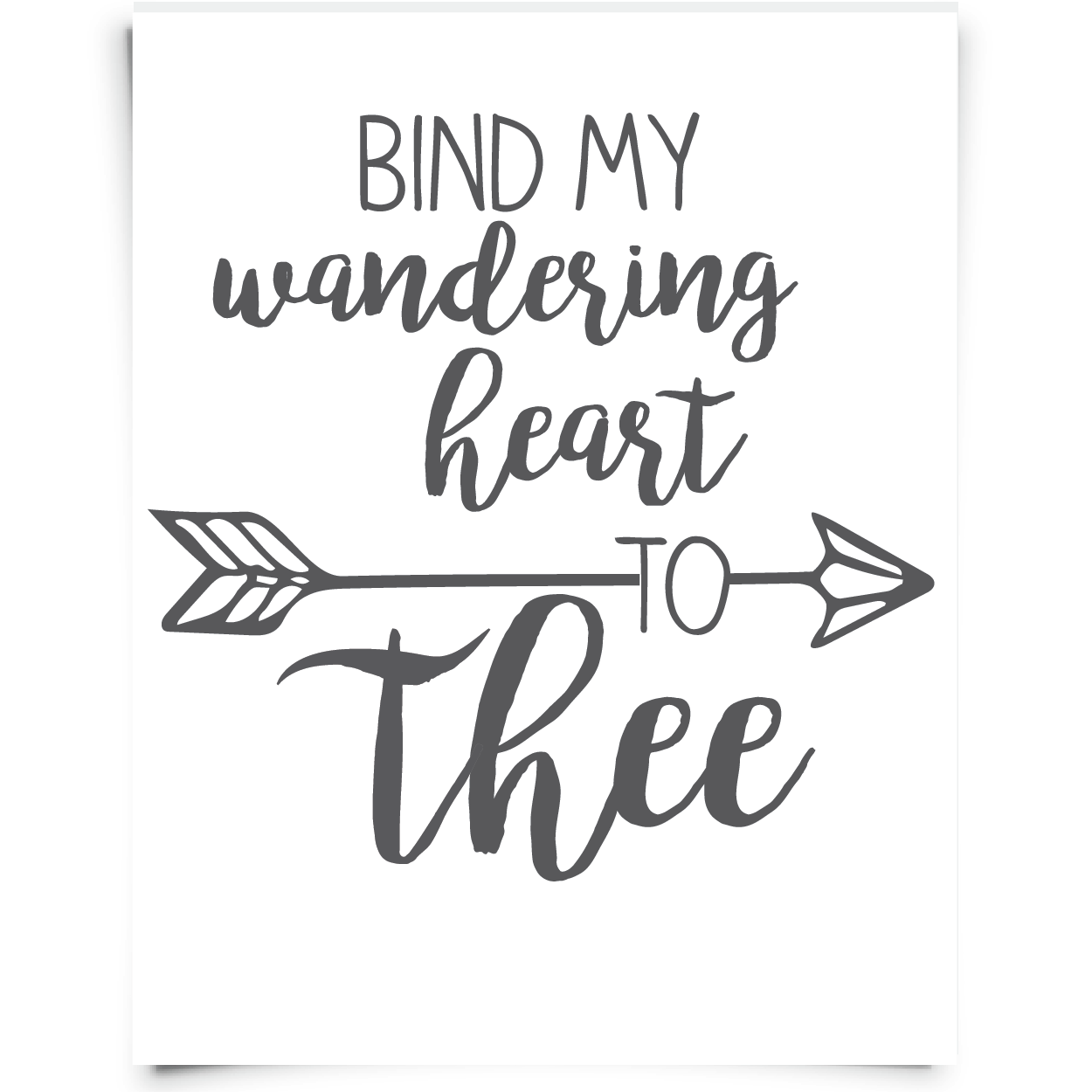 """Bind My Wandering Heart To Thee"" FREE Printable From"