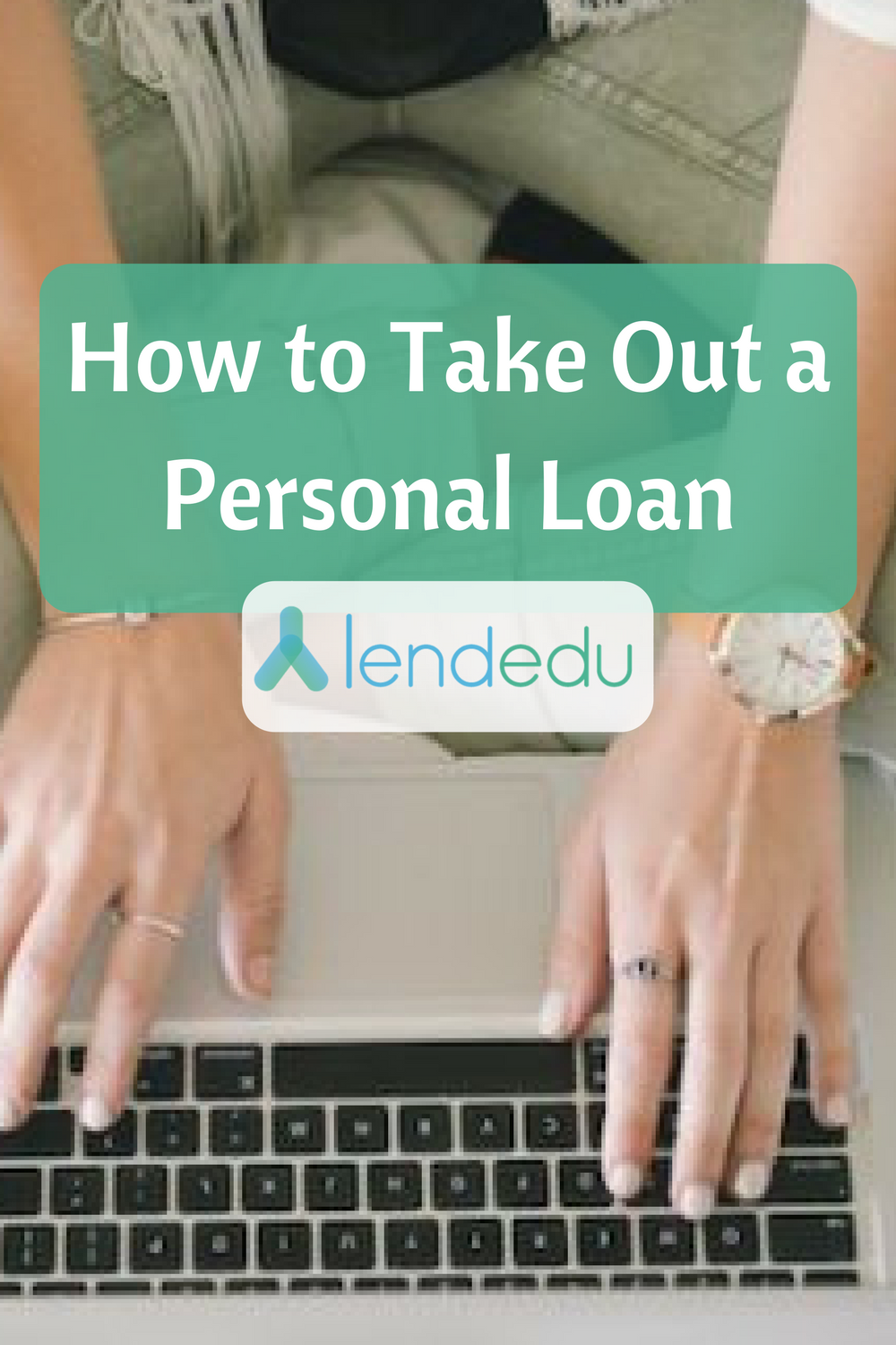 How To Get A Personal Loan Lendedu Personal Loans Loan Person