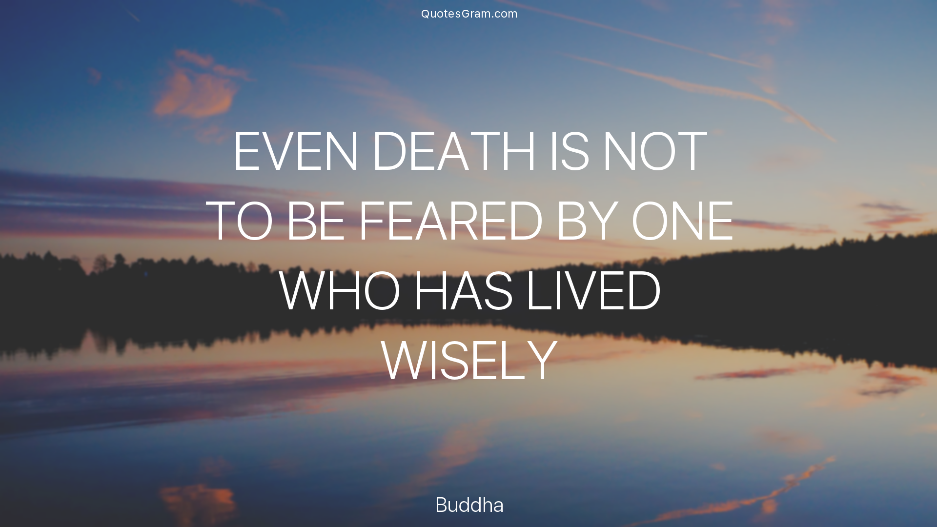 Buddhist Quotes On Death Buddhaquoteevendeathisnottobefearedbyonewho  Health