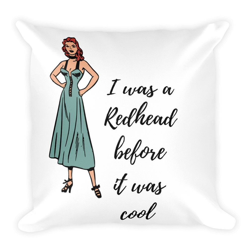 I was a redhead before it was cool Square Pillow