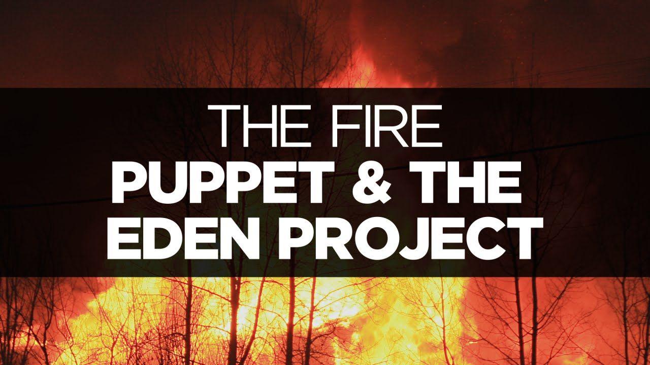 [LYRICS] Puppet & The Eden Project The Fire Eden