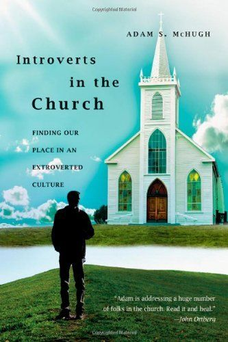 Introverts in the Church: Finding Our Place in an Extroverted Culture by Adam S. McHugh, http://www.amazon.co.uk/gp/product/0830837027/ref=as_li_qf_sp_asin_il_tl?ie=UTF8&camp=1634&creative=6738&creativeASIN=0830837027&linkCode=as2&tag=spiritualityc-21