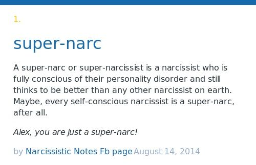 A super-narc or super-narcissist is a narcissist who is