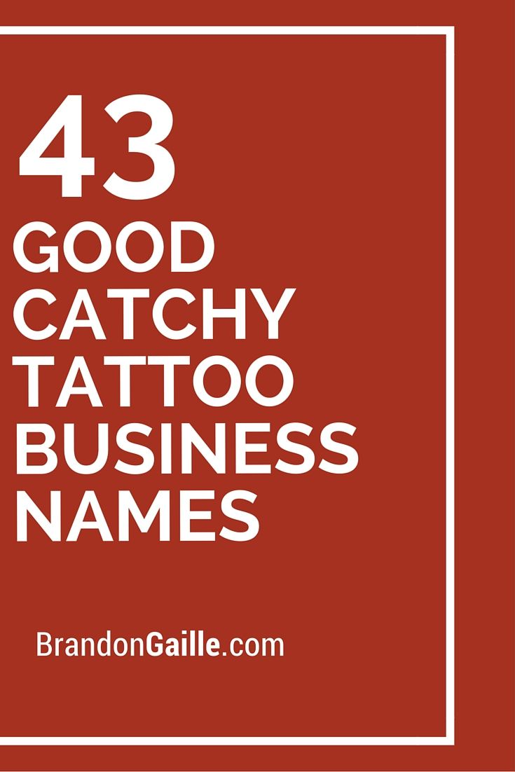 125 Good Catchy Tattoo Business Names | Catchy Slogans | Catchy