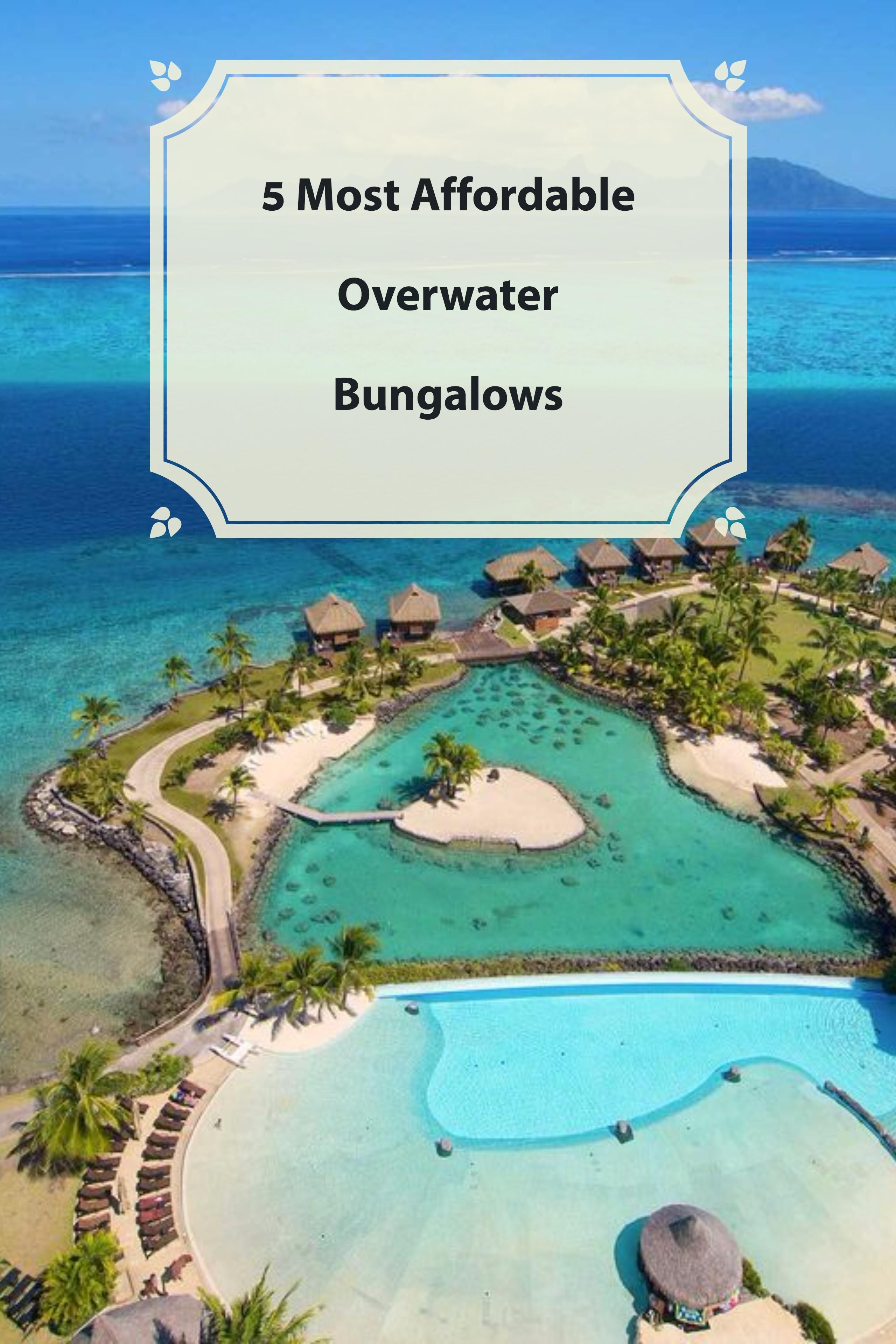 5 Most Affordable Overwater Bungalows in 2020 Best