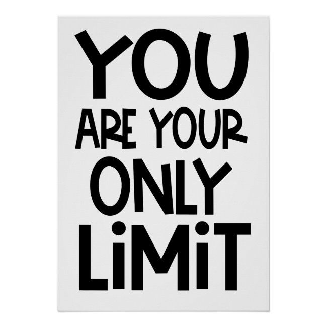 You Are Your Only Limit Motivational Quote White Poster | Zazzle.com