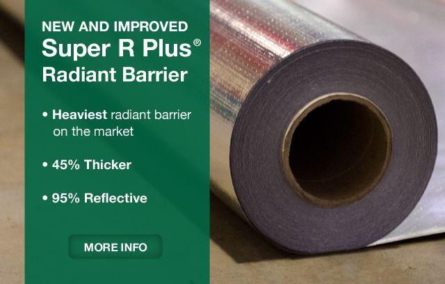 New Super R Plus Radiant Barrier Foil | ranch house