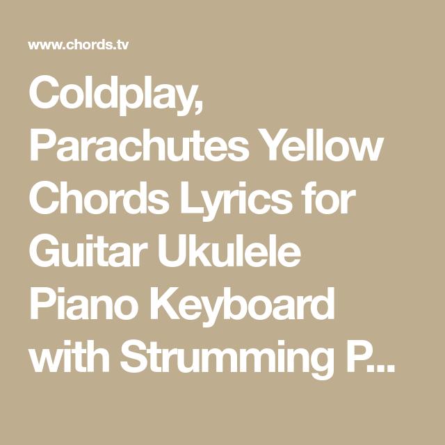 Coldplay Parachutes Yellow Chords Lyrics For Guitar Ukulele Piano