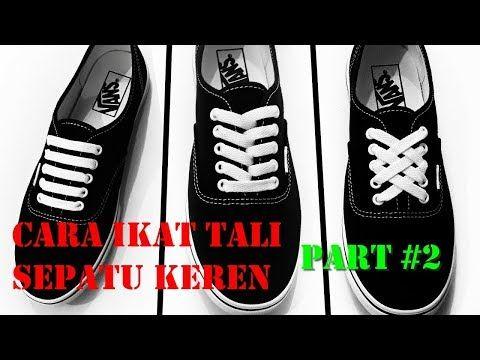 Cara Kreatif Dan Keren Mengikat Tali Sepatu Tips Trik 2