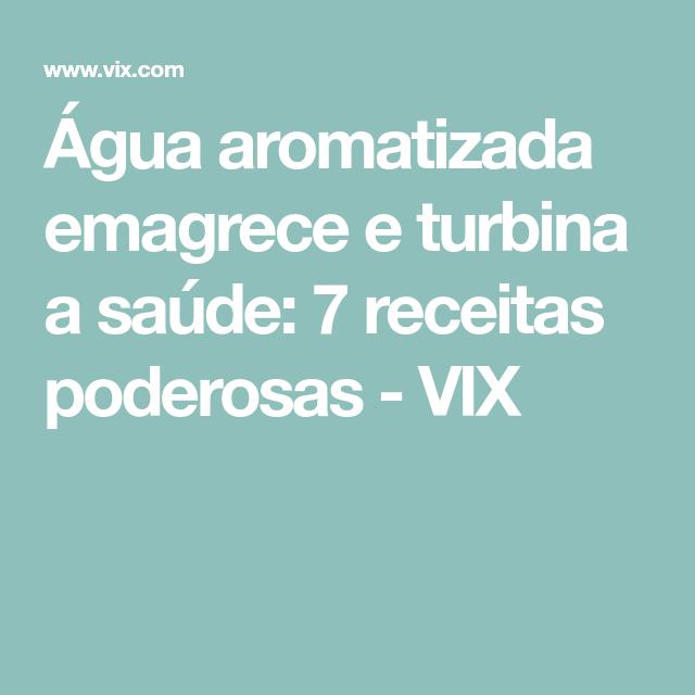 Água aromatizada emagrece e turbina a saúde: 7 receitas poderosas - VIX