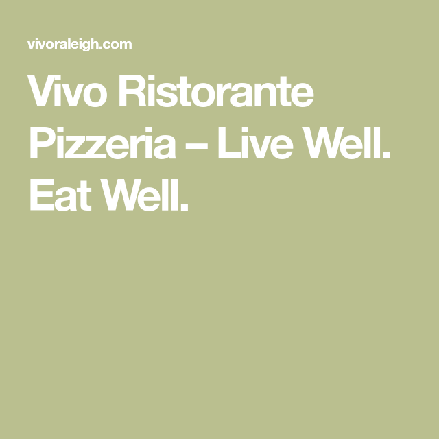 Vivo Ristorante Pizzeria – Live Well. Eat Well.
