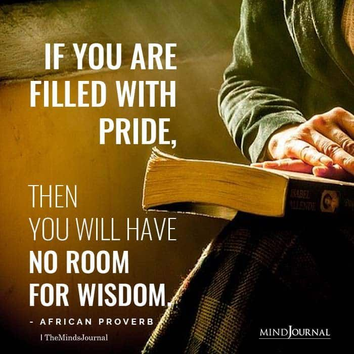 If you are filled with pride