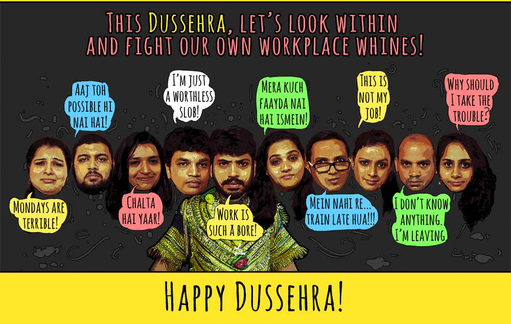 Today's the day we destroy whines at work! Here's to our good smiles winning over the evil whines, every single time! #HappyDussehra