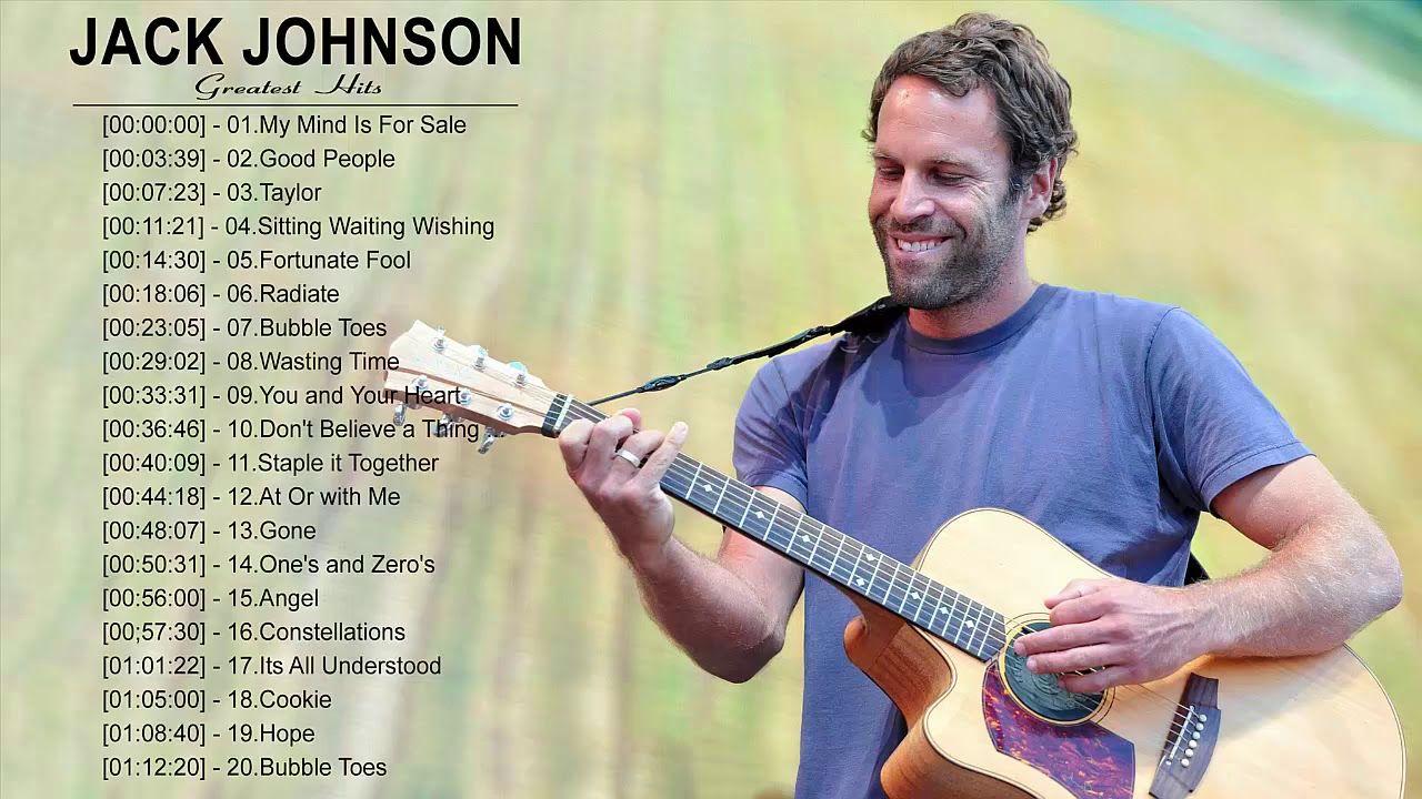 Best Of Jack Johnson Jack Johnson Greatest Hits Full Album