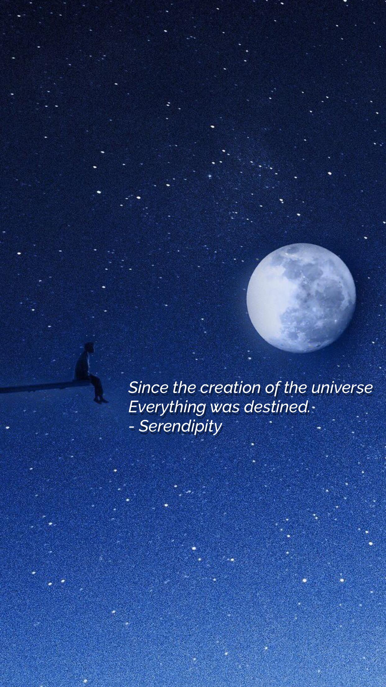 Desde la creación del Universo, todo está destinado. Serendipity.